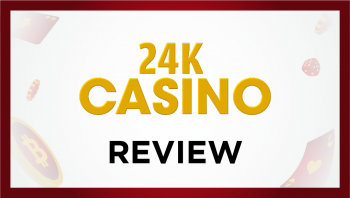 24K Casino Review Bitcoinfy.net