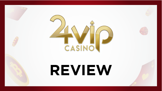 24vip Casino Bitcoin Gambling Full Review Bitcoinfy Net